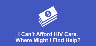 I Can't Afford HIV Care