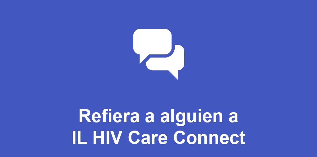 Refiera a alguien a IL HIV Care Connect