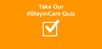 #StayinCare Quiz
